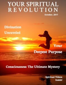 Your Spiritual Revolution - October 2017 Issue - Your Spiritual Revolution eMagazine