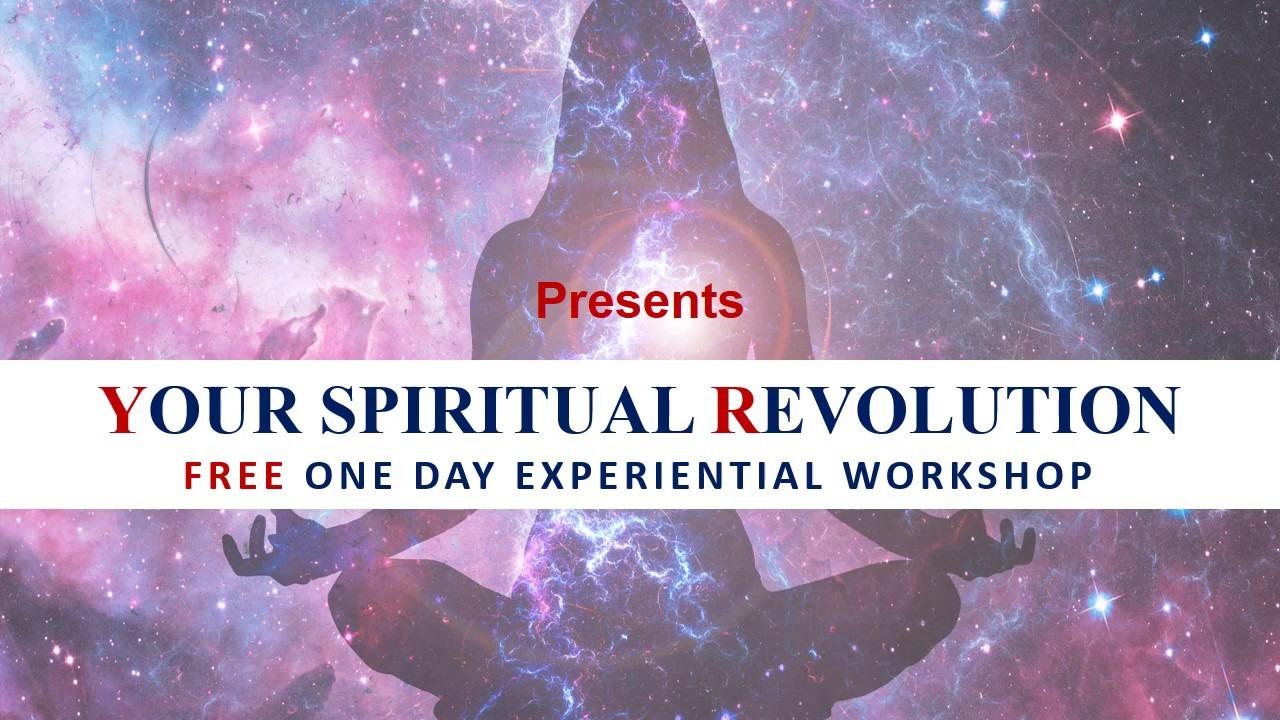 YOUR SPIRITUAL REVOLUTION - FREE WORKSHOP - Your Spiritual Revolution eMagazine