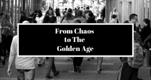 Chaos to Golden Age - Your Spiritual Revolution Blog
