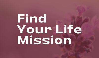 Find Your Life Mission